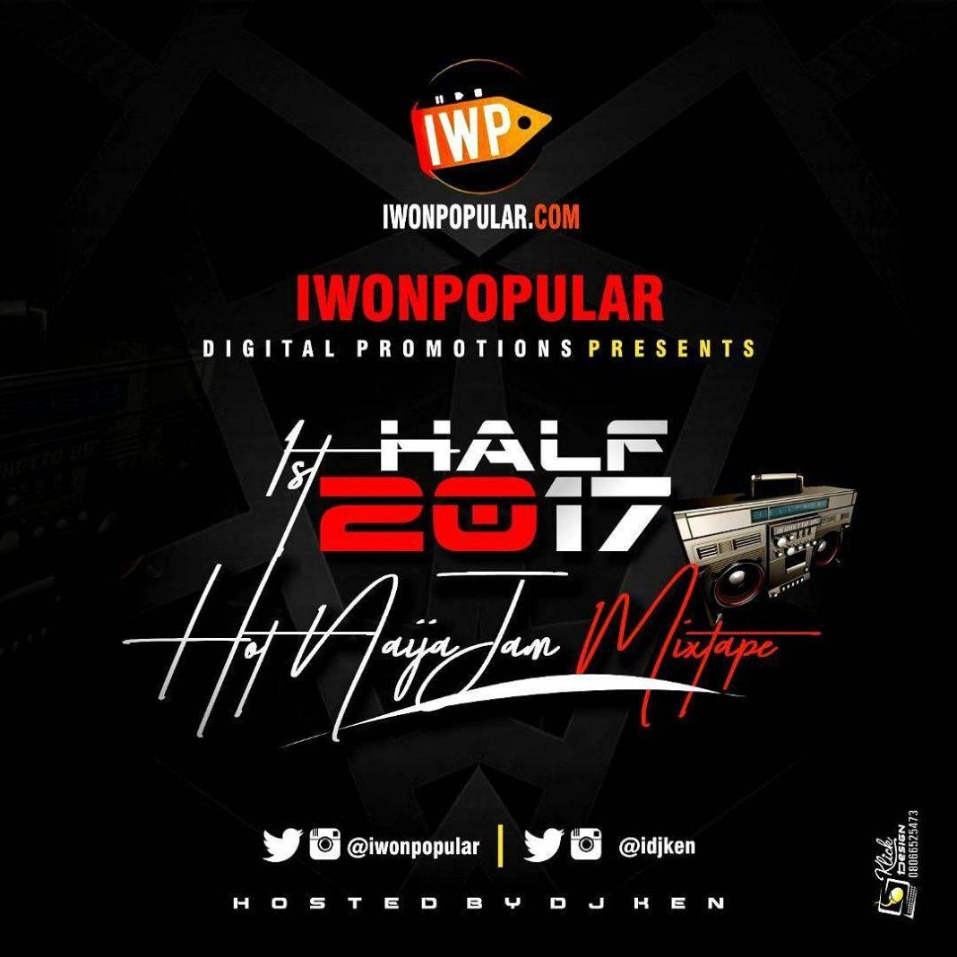 DJ Ken - 1st Half 2017 Naija Mix