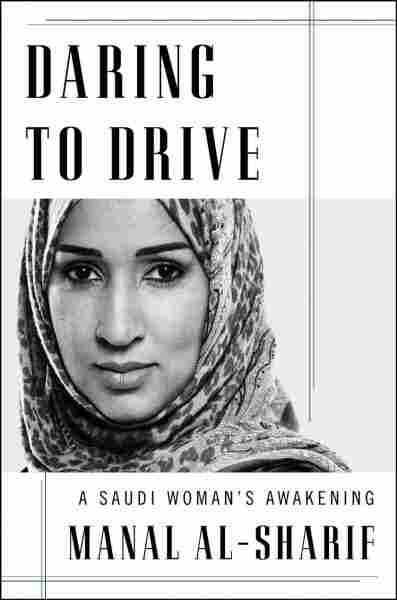 For One Saudi Woman, 'Daring To Drive' Was An Act Of Civil Disobedience