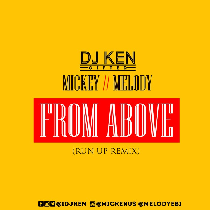 DJ Ken X Mickey X Melody - From Above (Run Up Remix)