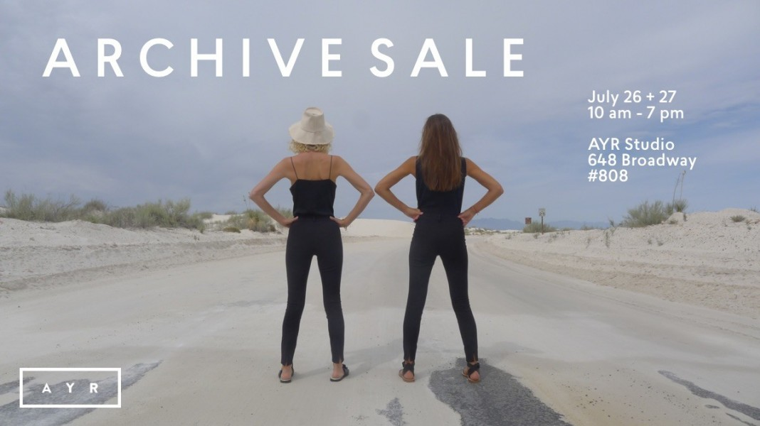AYR Archive and Sample Sale on July 26th - 27th @ 648 Broadway, #808 - New York, NY