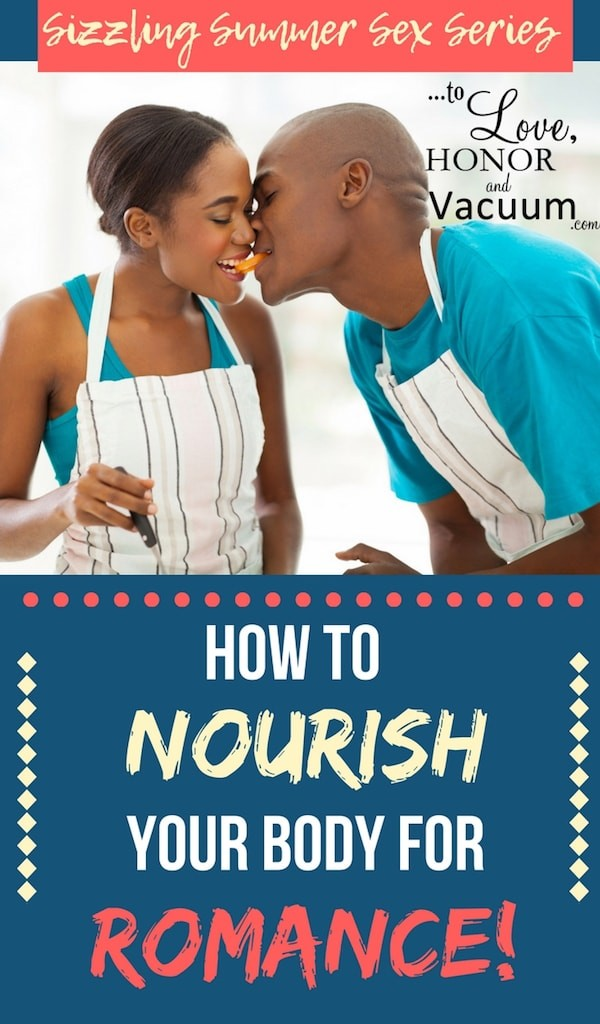 How to Nourish Your Body–So Sex Works Great!