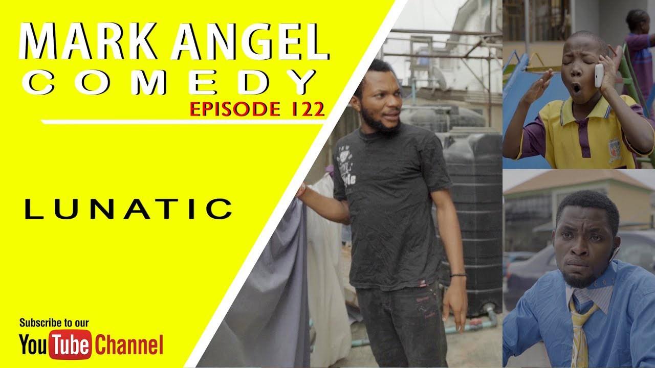 "Watch ""LUNATIC (Mark Angel Comedy) (Episode 122)""@markangelcomedy"