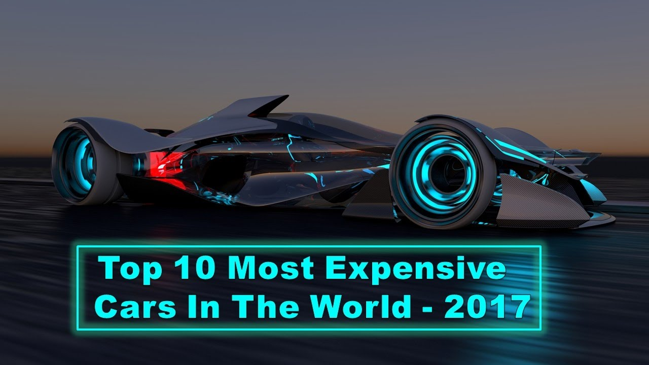 Most Expensive Cars 2017 - Cars Image 2018