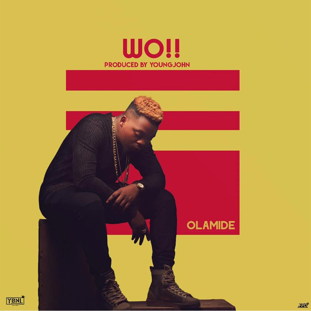 "Download ""Olamide - Wo!!"" @olamide_YBNL"