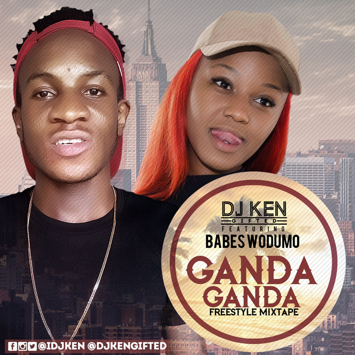 DJ Ken Gifted Ft Babes Wodumo - GandaGanda Official #FreestyleMix 2017
