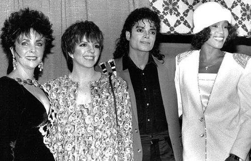 Elizabeth Taylor Liza Minelli Michael Jackson and Whitney Houston