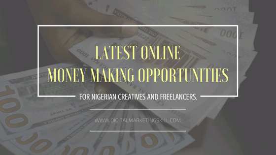 29 Latest Online Money Making Opportunities In Nigeria (2017)