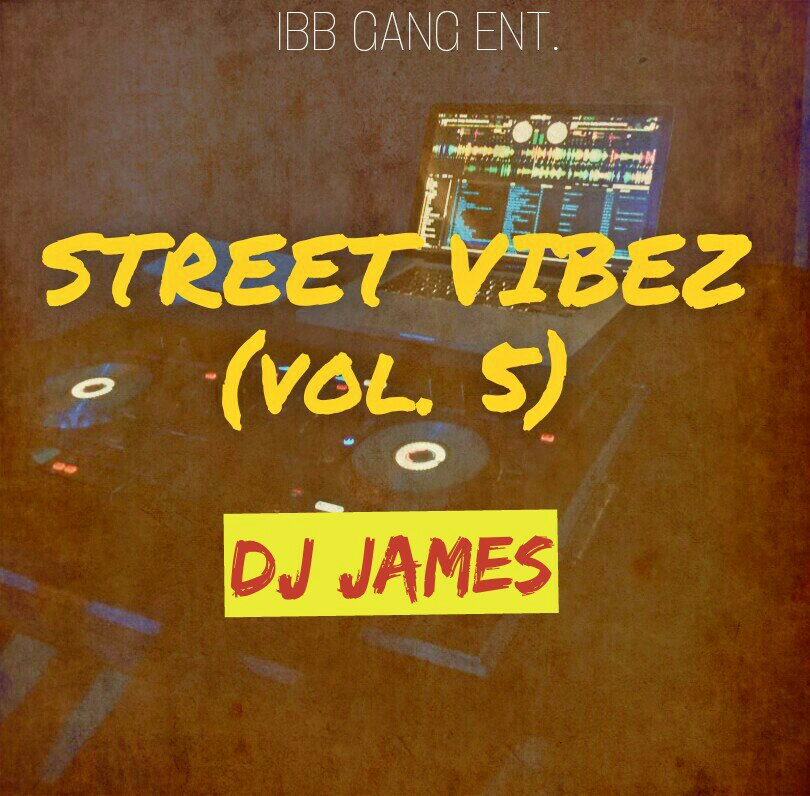 MIXTAPE: DJ James – Street Vibez (Vol. 5)