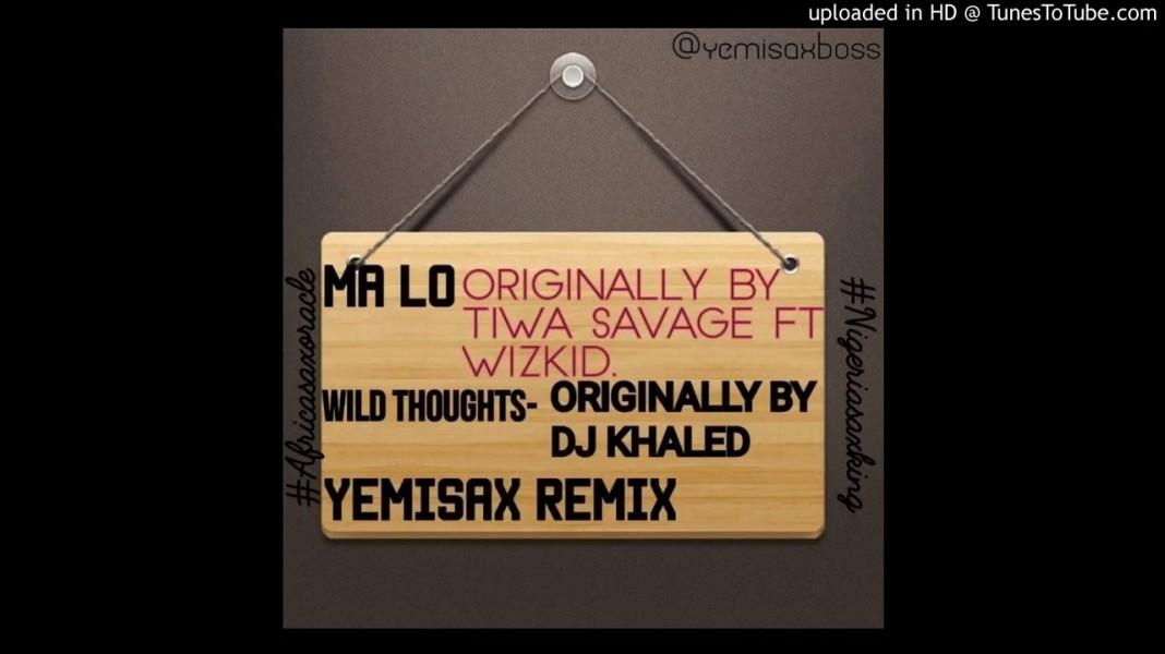 Yemi Sax - Ma Lo [Sax Remix] ft. Tiwa Savage X Wizkid