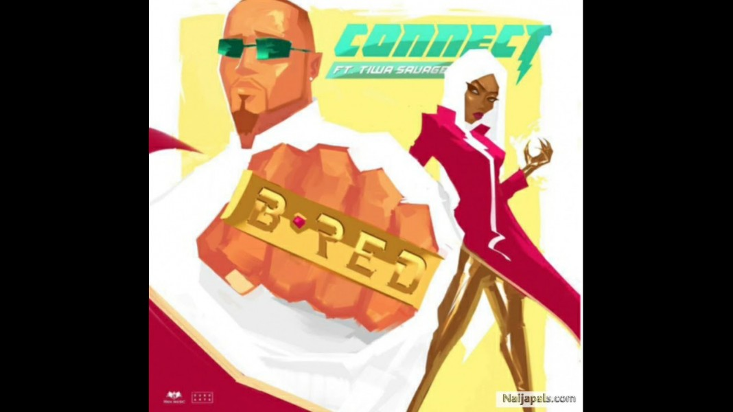 B-Red ft Tiwa Savage - Connect