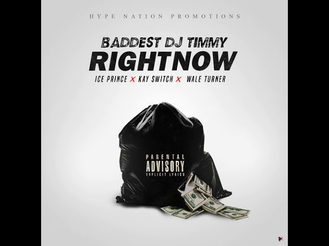 Baddest Dj Timmy - Right Now ft. Wale Turner, Ice Prince & Kay Switch