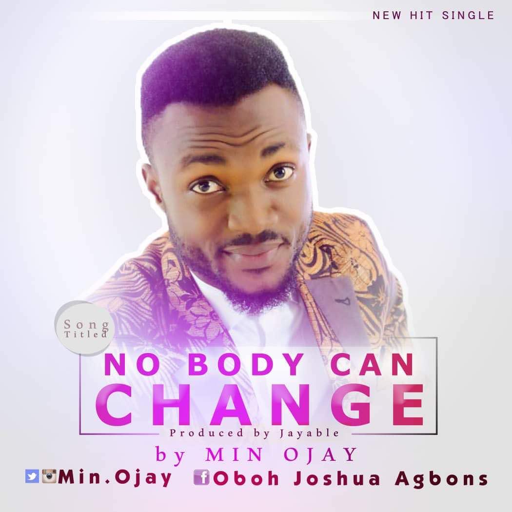 Music: Nobody Can Change By Min Ojay @min.ojay