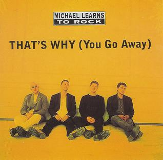 Michael Learns To Rock - That's Why You Go Away