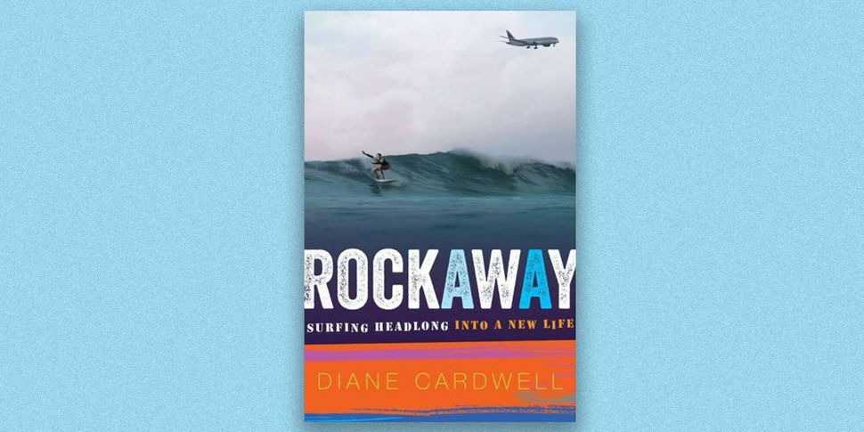 """Rockaway: Surfing Headlong Into a New Life,"" by Diane Cardwell"