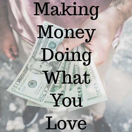 Do what you love, how it will generate income for you