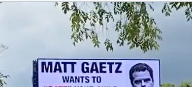 Matt Gaetz Billboard Pops Up With Quite The Message