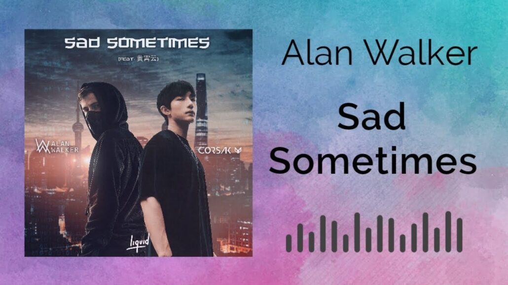 Alan Walker & Huang Xiaoyun - Sad Sometimes free mp3 download
